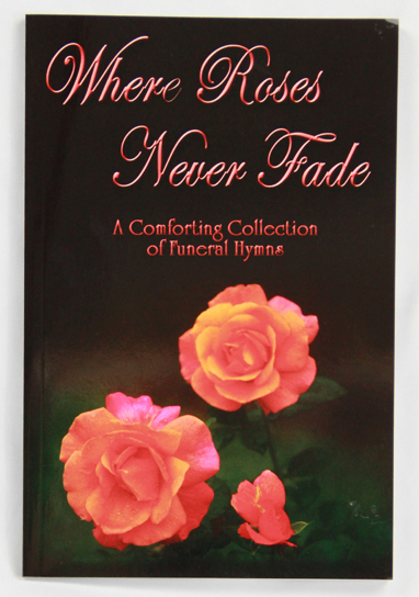 Where Roses Never Fadea