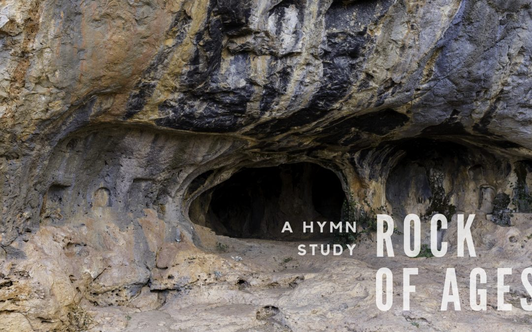 Rock of Ages: A Hymn Study